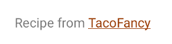 Recipe from TacoFancy.